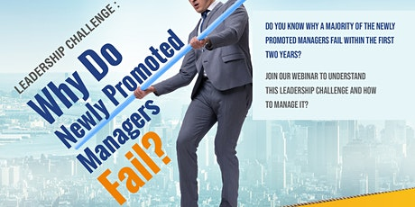 Leadership Challenge: Why Newly Promoted Managers Fail? tickets