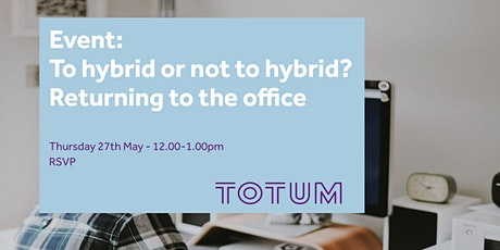 Event: To hybrid or not to hybrid? Returning to the office biglietti