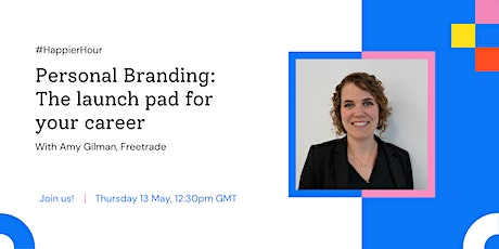Happier Hour: Personal Branding - The launch pad for your career tickets