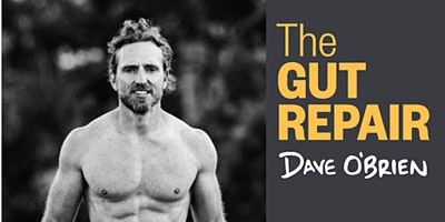 Dave O'Brien presents: The Gut Repair 15 week journey