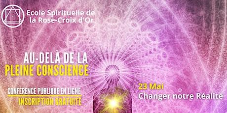 Conférence Publique En Ligne - Au-delà de la Pleine Conscience ingressos