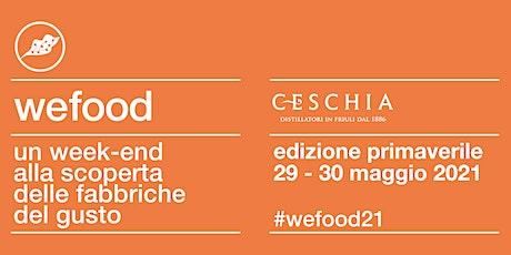 WeFood 2021 @ Distilleria Ceschia biglietti