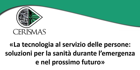 CERISMAS - La tecnologia al servizio delle persone: soluzioni per la sanità biglietti