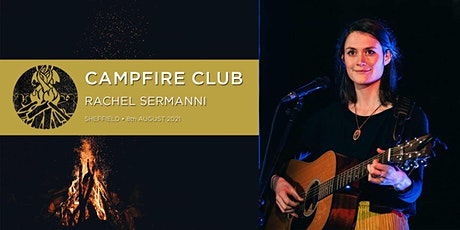 Campfire Club Sheffield: Rachel Sermanni tickets