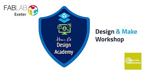 FABLAB Exeter Home-Ed Design Academy Workshop (In FabLab) Summer 2021 tickets