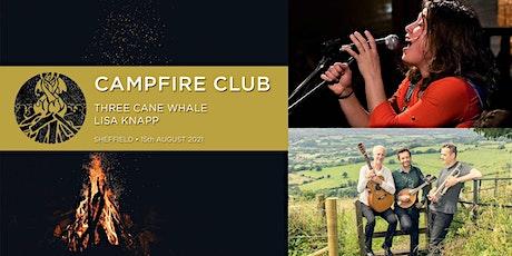 Campfire Club Sheffield: Three Cane Whale, Lisa Knapp tickets