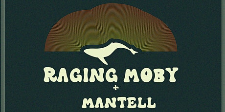 Raging Moby + Mantell @Tanswells tickets