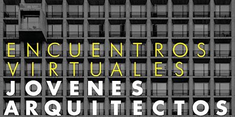 Encuentros virtuales de jóvenes arquitectos [III] boletos