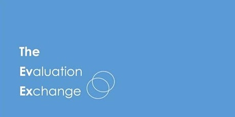 The Evaluation Exchange - What is it and is it for me? tickets