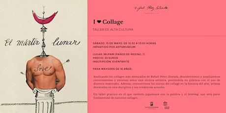 I ❤ Collage. Taller de collage con art&museum en el MUPAM entradas