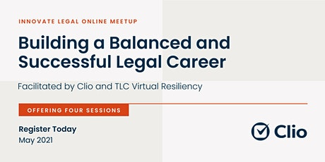 Building a Balanced and Successful Legal Career - Hosted by Clio tickets