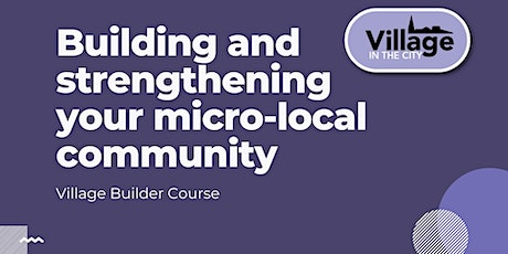 Village Builder course: May/June 2021 tickets