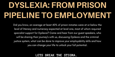 Dyslexia:  From Prison Pipeline to Employment tickets