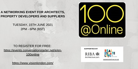 A NETWORKING EVENT FOR ARCHITECTS, DEVELOPERS & SUPPLIERS - 100@Online tickets