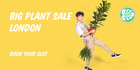 Big Plant Sale - London tickets
