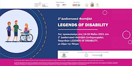 2ο Διαδικτυακό Φεστιβάλ Legends of Disability tickets