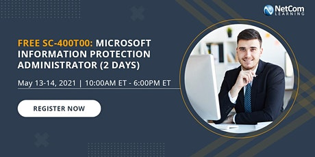 FREE SC-400T00: MICROSOFT INFORMATION PROTECTION ADMINISTRATOR (2 DAYS) tickets