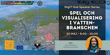 DigIT Hub Speaker Series: Spel och visualisering i vattenbranschen biljetter