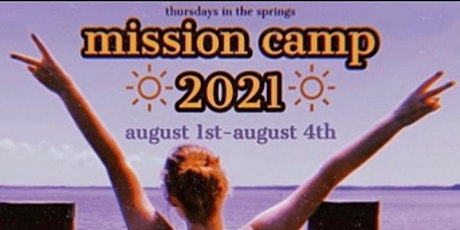 Mustard Seed Mission Camp - August 1-4, 2021 tickets