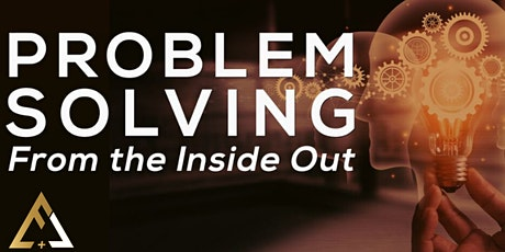 Problem Solving From the Inside Out biglietti