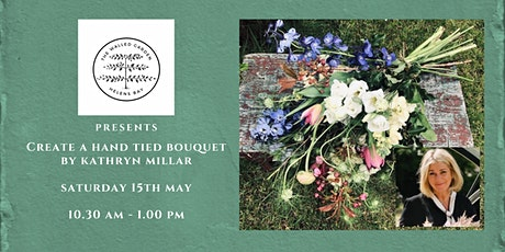 The Walled Garden  presents Create a Hand Tied Bouquet with Kathryn Millar tickets