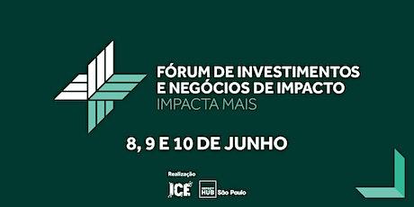 Fórum de Investimentos e Negócios de Impacto  - Impacta Mais bilhetes