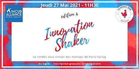 Innovation Shaker #6  @ Paris-Saclay billets