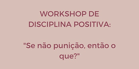 Workshop de disciplina positiva para pais ingressos