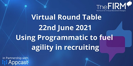 Virtual Round Table - Using Programmatic to fuel agility in recruiting tickets