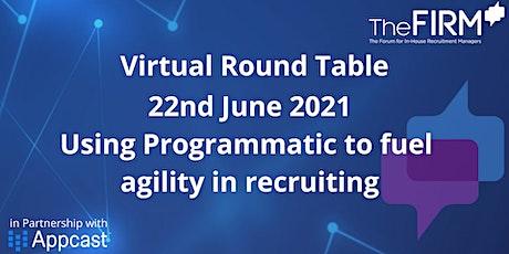 Virtual Round Table - Using Programmatic to fuel agility in recruiting biglietti
