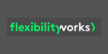 Flexibility Works LIVE> The Time for Hybrid Working is Now tickets
