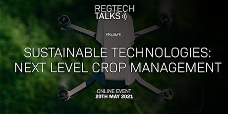 Sustainable Technologies: Next Level Crop Management tickets