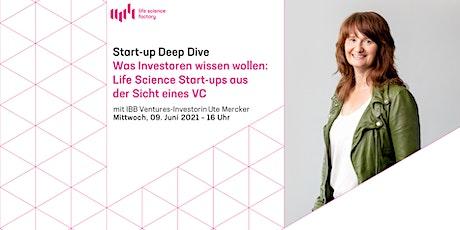Was Investoren wissen wollen: Life Science Start-up aus der Sicht eines VC Tickets