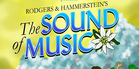 Fairfield Center Stage presents THE SOUND OF MUSIC  June 24, 25 & 26, 2021 tickets