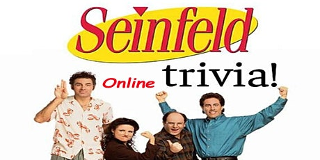 Seinfeld Trivia Fundraiser (live host) via Zoom (EB): Yada yada yada! tickets