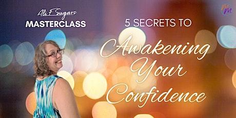 """5 Secrets To Awakening Your Confidence"" Webinar tickets"
