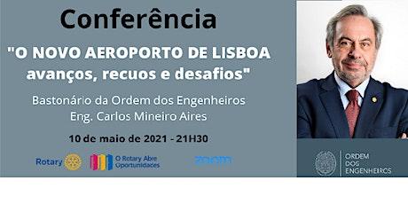 Conferência: O NOVO AEROPORTO DE LISBOA - avanços, recuos e desafios ingressos