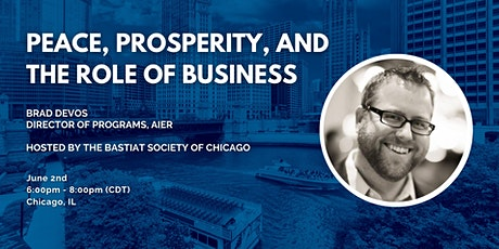 "Chicago: ""Peace, Prosperity, and the Role of Business"" with Brad DeVos tickets"