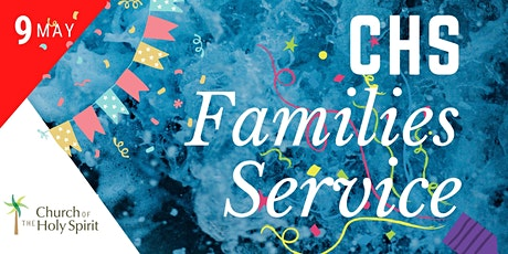 CHS Families Service 9 May tickets