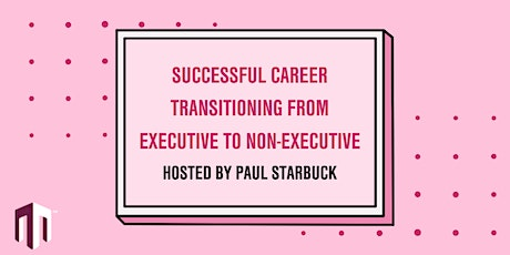 Successful Career Transitioning From Executive to Non-Executive tickets
