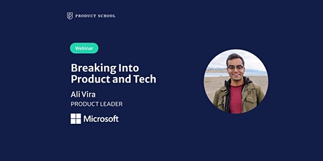 Webinar: Breaking Into Product and Tech by Microsoft Product Leader tickets