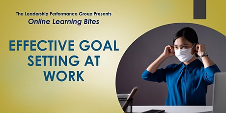 Effective Goal Setting at Work (Online - Run 14) tickets
