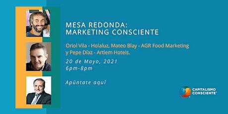 Mesa Redonda: Marketing Consciente. entradas