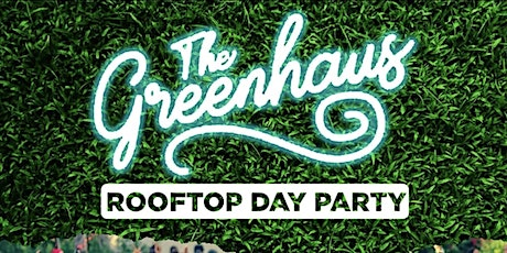 Suite Lounge The Sunday GreenHaus Rooftop Day Party 3pm-10pm tickets