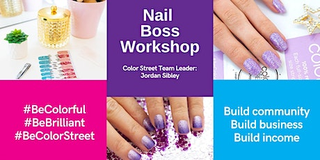 Nail Boss Workshop with Color Street Team Leader: Jordan Sibley tickets