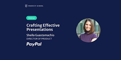 Webinar: Crafting Effective Presentations by PayPal Director of Product tickets