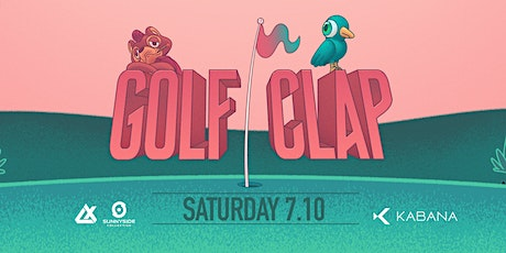 Golf Clap Dayparty at Kabana Rooftop tickets