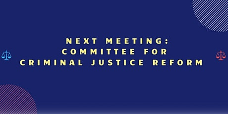 Committee for Criminal Justice Reform - Rescheduled tickets