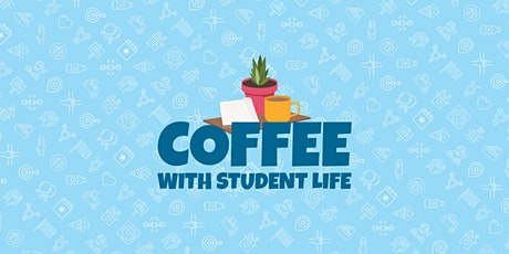 Coffee with Student Life tickets