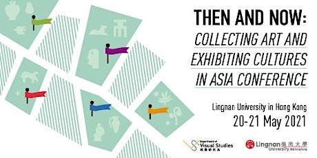Then and Now: Collecting Art and Exhibiting Cultures in Asia Conference tickets
